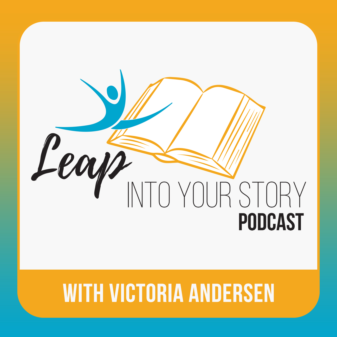 The Leap Into Your Story Podcast with Victoria Andersen